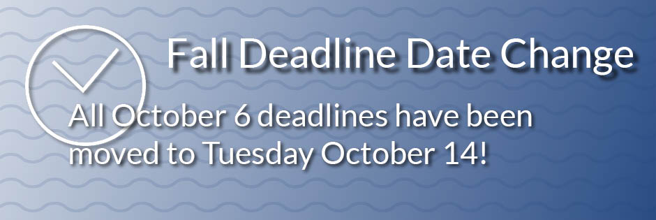 October 6 deadlines changed to October 14